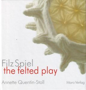 Filz Spiel - Annette Quentin-Stoll (Literatur)
