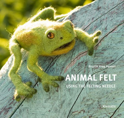 Animal Felt using the felting needle - Birgitte Krag Hansen (Literatur)