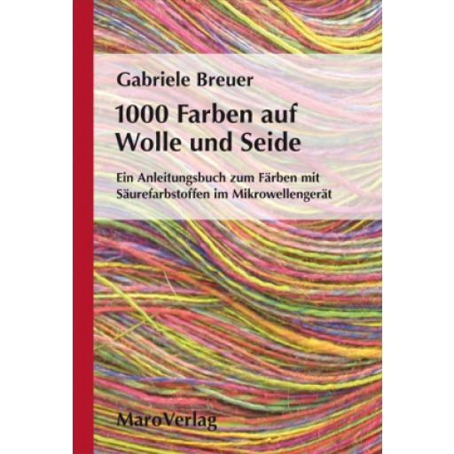 1000 Farben auf Wolle und Seide - Gabriele Breuer (Literatur)