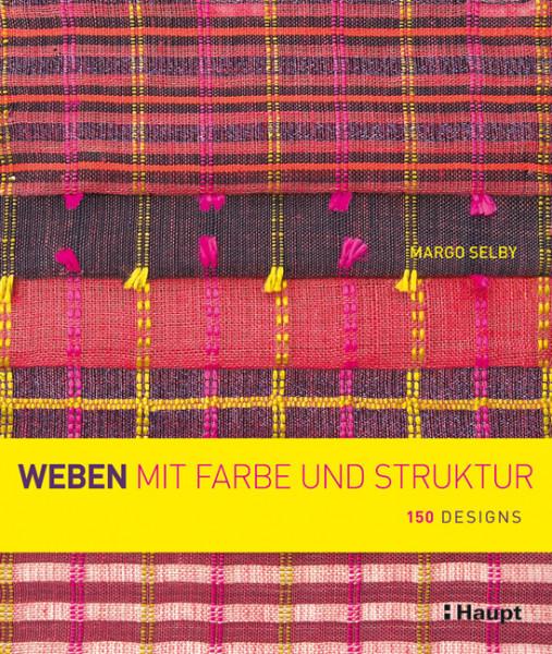 Weben mit Farbe und Struktur 150 Designs, Margo Selby (Literatur)