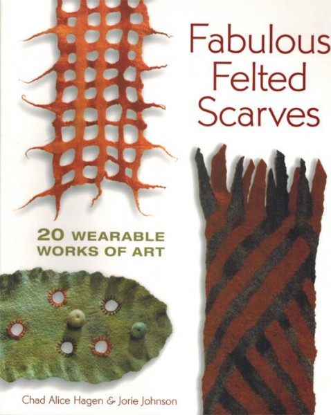 Fabulous Felted Scarves - Ch.A. Hagen, J.Johnson (Literatur)