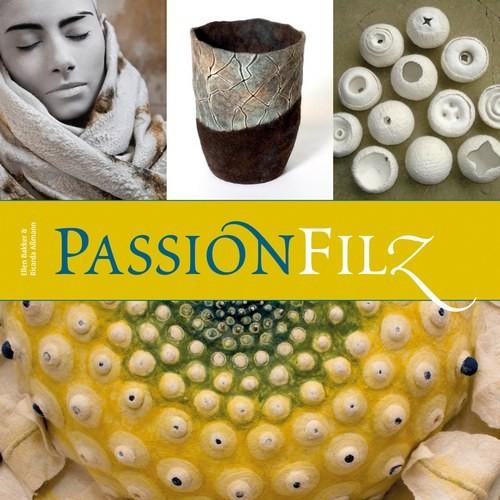 Passion Filz - Ellen Bakker, Ricarda Aßmann (Literatur)