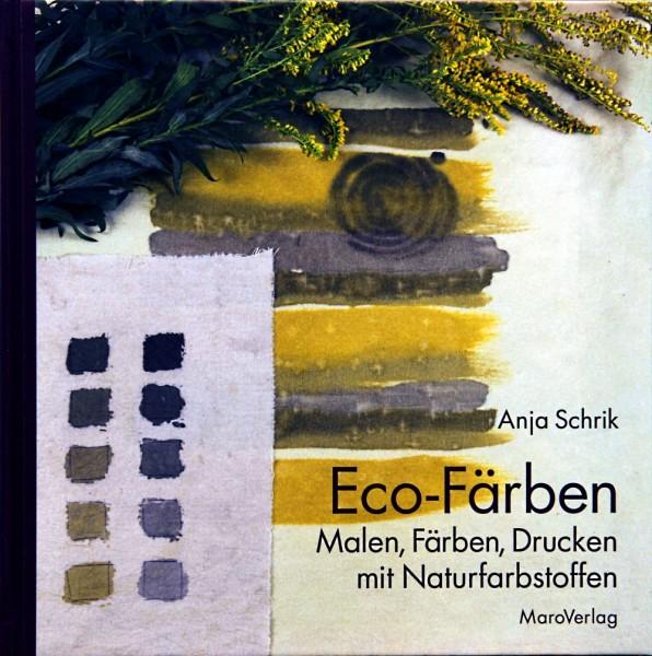 Eco-Färben - Anja Schrik (Literatur)