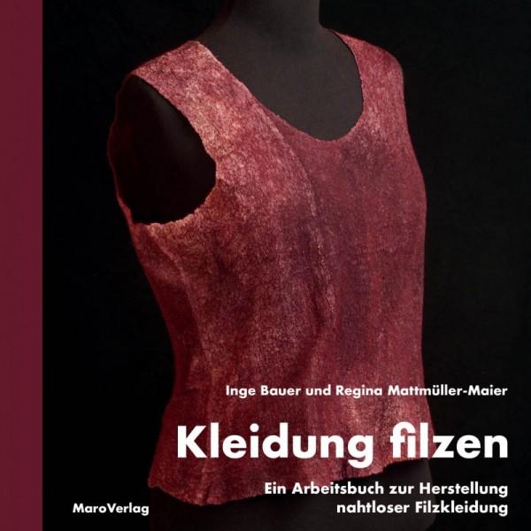 lieferbar ab 09 Dezemer - Kleidung filzen - Inge Bauer, Regina Mattmüller-Meier (Literatur)