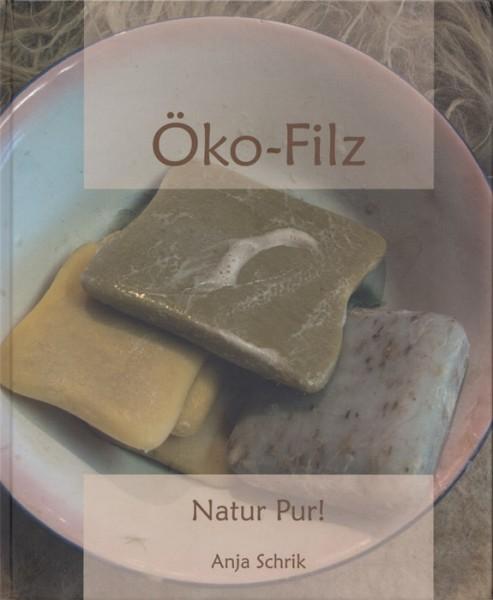 Öko Filz - Natur pur! - Anja Schrik (Literatur)