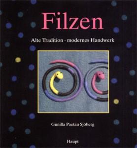 Filzen - Alte Tradition ~ modernes Handw - Gunilla Paetau Sjöberg (Literatur)
