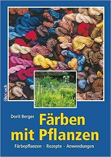 Färben mit Pflanzen - Dorit Berger (Literatur)