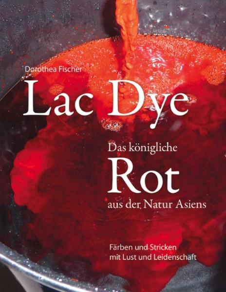 Lac Dye - Das Königliche Rot - Dorothea Fischer (Literatur)