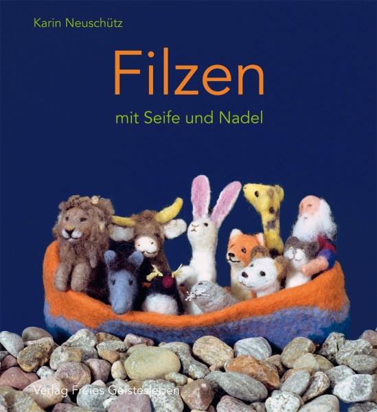 FILZEN mit Seifen und Nadel - Karin Neuschütz (Literatur)