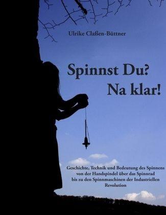 Spinnst Du? Na klar. - Ulrike Claßen-Büttner (Literatur)