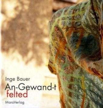 An-Gewandt-t felted - Inge Bauer (Literatur)