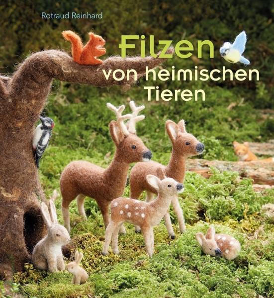Filzen von heimischen Tieren - Rotraud Reinhard (Literatur)