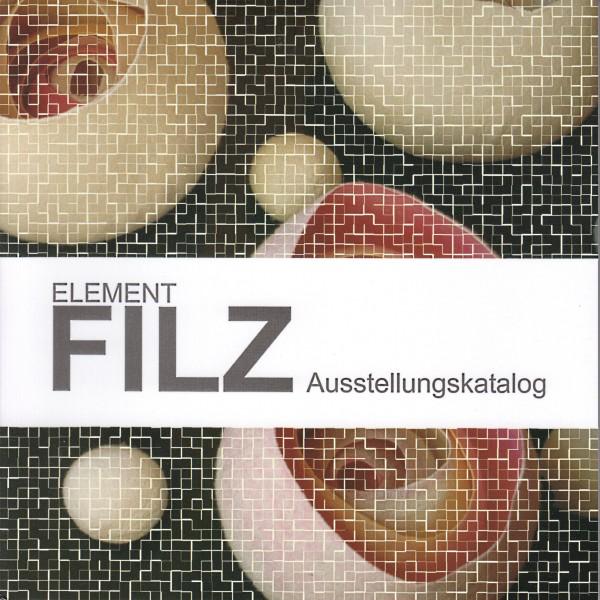 Element Filz -Ausstellungskatalog- , Filz-Netzwerk e.V. (Literatur)