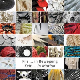 Filz ... in Bewegung/Felt ... in Motion - D.Heise, F.Glatzer, Filz-Netzwerk e.V. (Literatur)